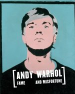 andy warhol fame and misfortune